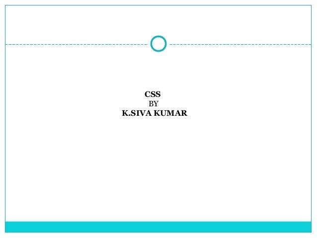 CSS      BYK.SIVA KUMAR