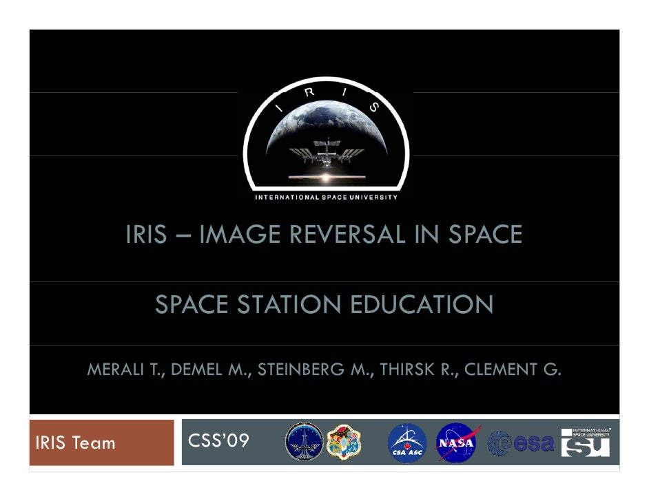 IRIS – IMAGE REVERSAL IN SPACE                SPACE STATION EDUCATION       MERALI T., DEMEL M., STEINBERG M., THIRSK R., ...
