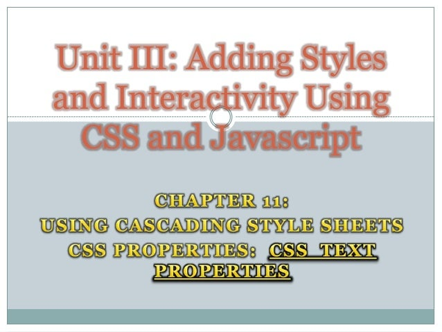 Unit III: Adding Stylesand Interactivity Using  CSS and Javascript