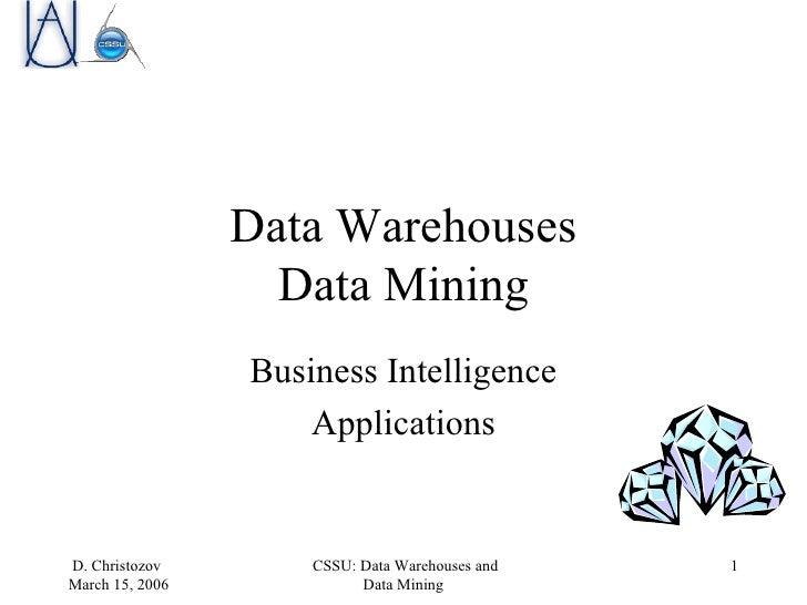 Data Warehouses Data Mining Business Intelligence Applications