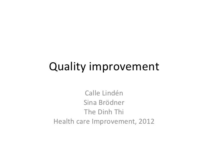 Quality improvement          Calle Lindén         Sina Brödner         The Dinh ThiHealth care Improvement, 2012