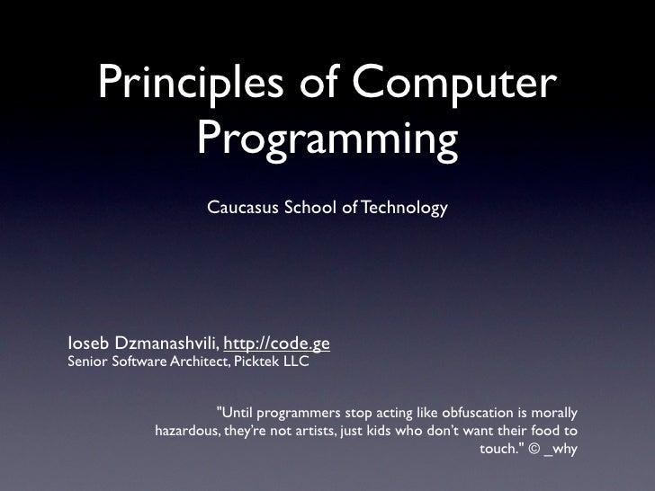 Principles of Computer          Programming                      Caucasus School of Technology     Ioseb Dzmanashvili, htt...