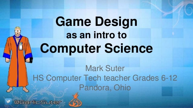 Game Design as an Intro to Computer Science: CSTA 2014