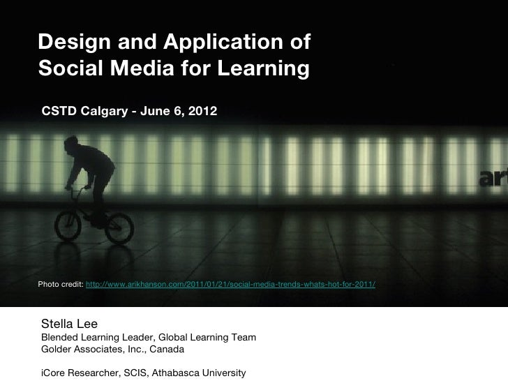 Design and Application of Social Media for Learning - A CSTD Calgary Chapter Talk