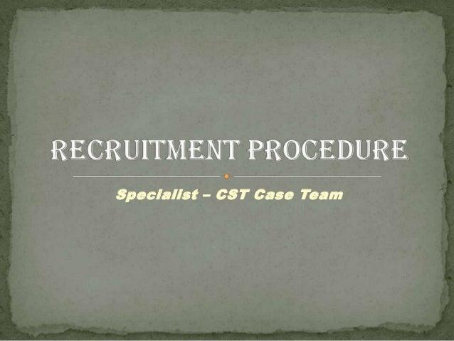 Specialist – CST Case Team