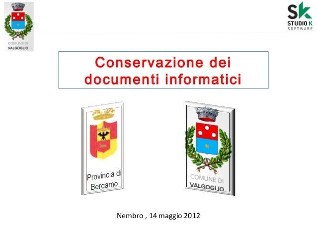 Presentazione pratica della gestione, archiviazione e conservazione dei documenti in un piccolo comune: Valgoglio