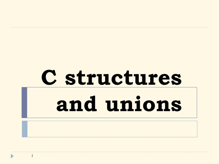 C structures      and unions  1