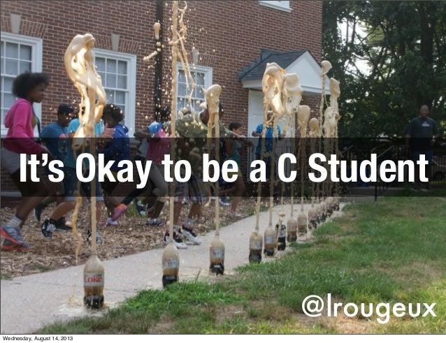 It is Okay to be a C Student - Kenosha