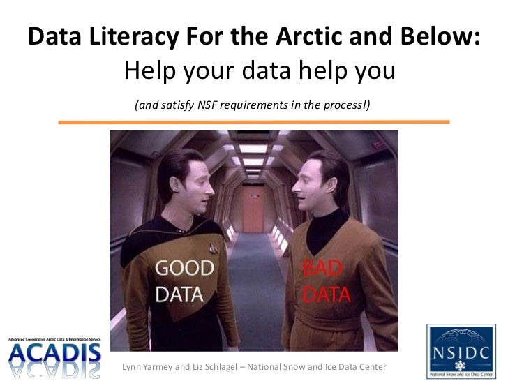 Data Literacy For the Arctic and Below:        Help your data help you           (and satisfy NSF requirements in the proc...