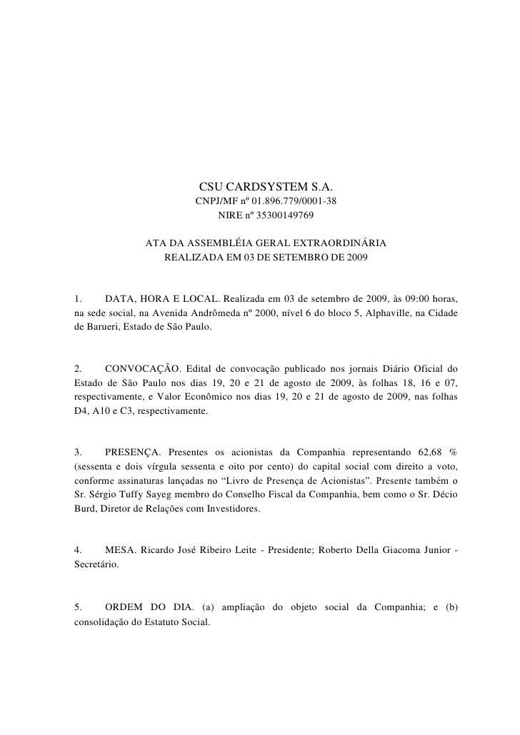 CSU CARDSYSTEM S.A.                             CNPJ/MF nº 01.896.779/0001-38                                 NIRE nº 3530...