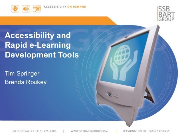 Accessibility and Rapid e-Learning Development Tools Tim Springer Brenda Roukey