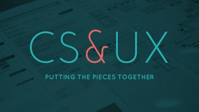 CS & UX: Putting the pieces together
