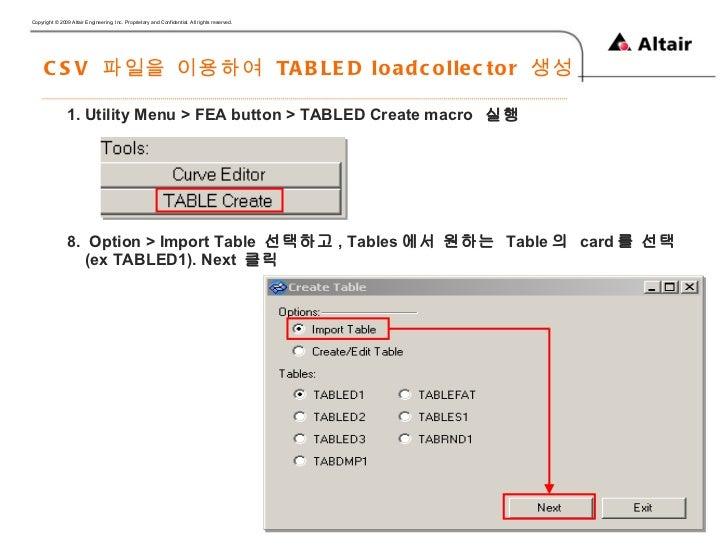 CSV  파일을 이용하여  TABLED loadcollector  생성 <ul><li>Utility Menu > FEA button > TABLED Create macro  실행 </li></ul><ul><li>Opti...