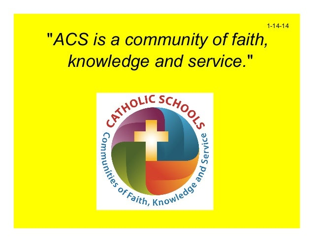 """1-14-14  """"ACS is a community of faith, knowledge and service."""""""
