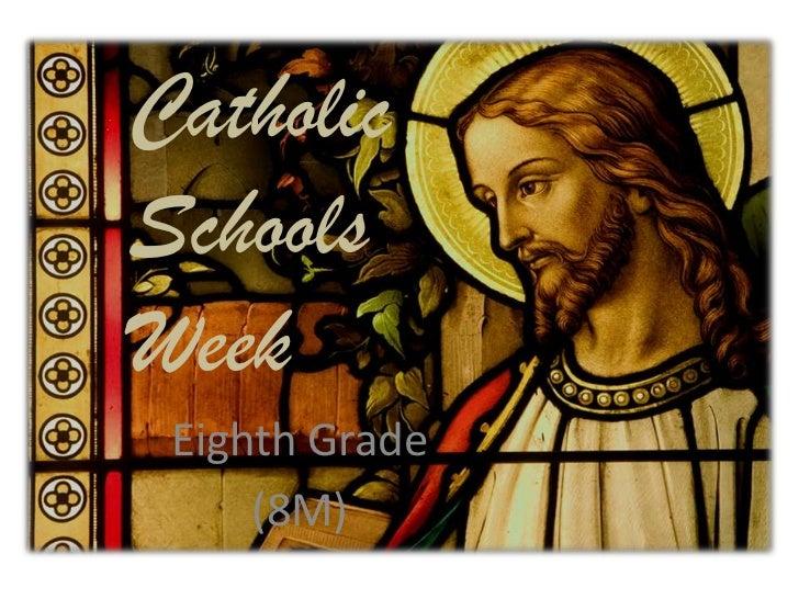 CatholicSchoolsWeek Eighth Grade     (8M)