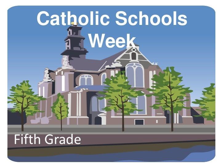 Catholic Schools        WeekFifth Grade