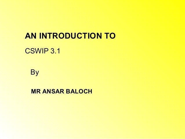 CSWIP Intro