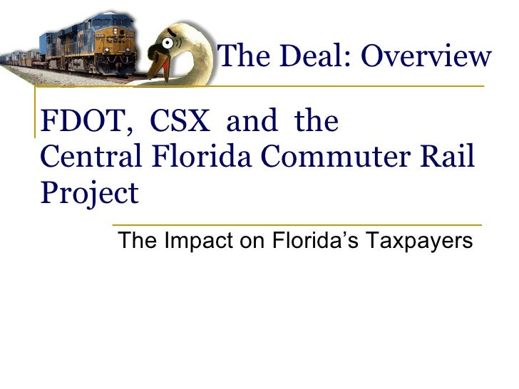 FDOT,  CSX  and  the Central Florida Commuter Rail Project The Impact on Florida's Taxpayers