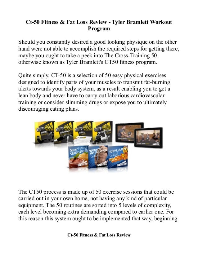 Ct-50 Fitness & Fat Loss Review - Tyler Bramlett Workout Program Should you constantly desired a good looking physique on ...