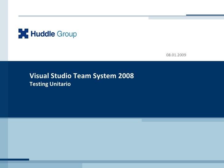 Visual Studio Team System 2008Testing Unitario<br />