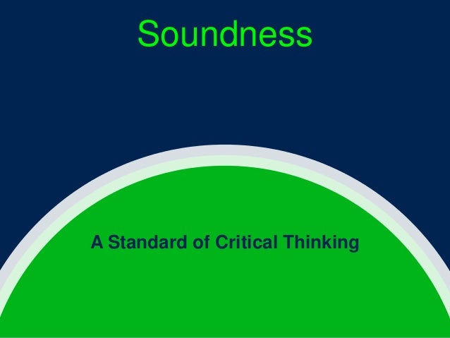 Soundness  A Standard of Critical Thinking