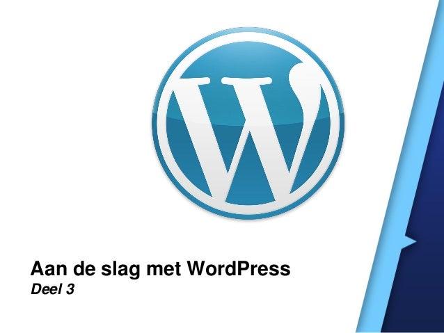 Aan de slag met WordPressDeel 3