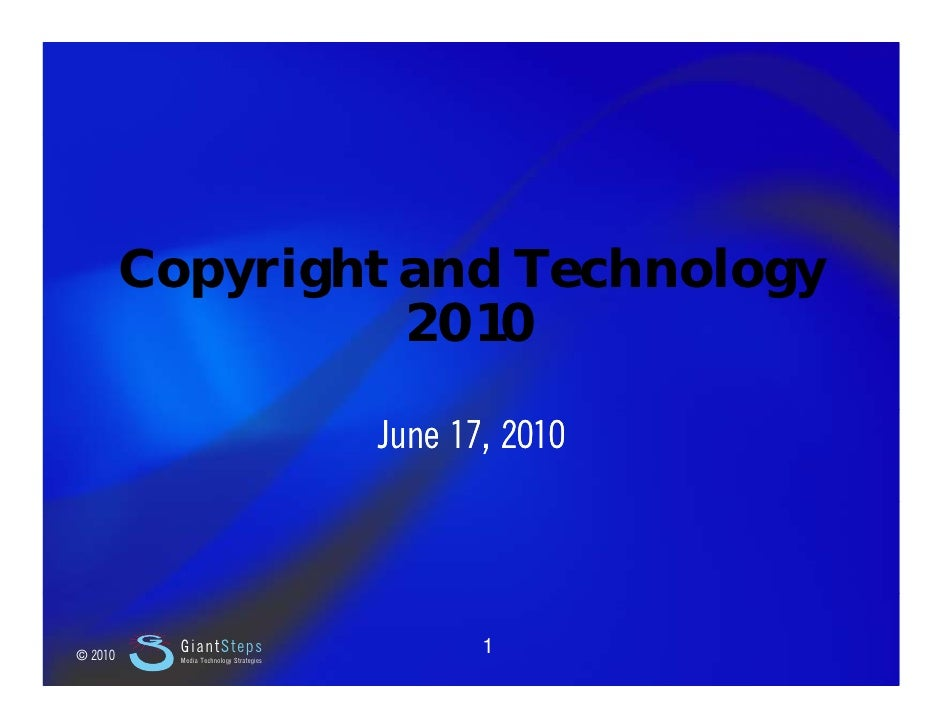 Slide 1                  Copyright and Technology                        2010                                             ...