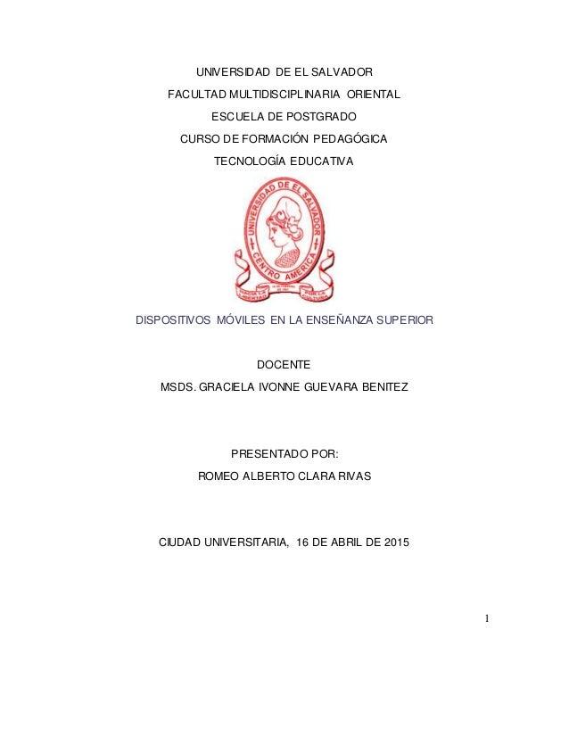 1 UNIVERSIDAD DE EL SALVADOR FACULTAD MULTIDISCIPLINARIA ORIENTAL ESCUELA DE POSTGRADO CURSO DE FORMACIÓN PEDAGÓGICA TECNO...