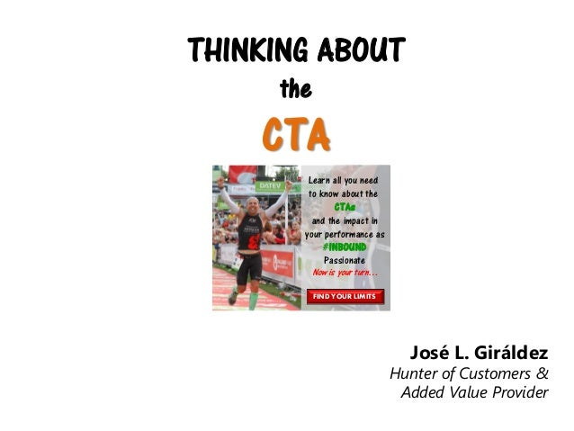 THINKING ABOUT the  CTA Learn all you need to know about the CTAs and the impact in your performance as #INBOUND Passionat...