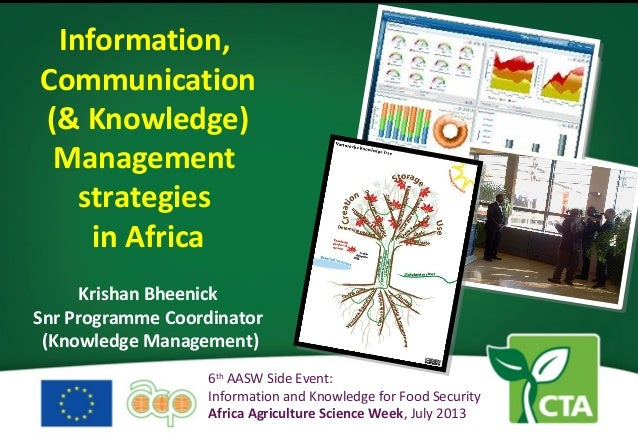 Information, Communication (& Knowledge) Management strategies in Africa Krishan Bheenick Snr Programme Coordinator (Knowl...
