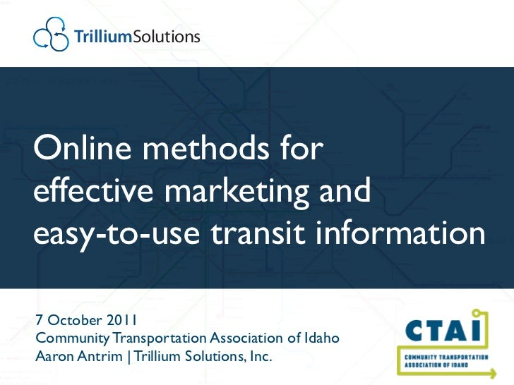 TrilliumSolutionsOnline methods foreffective marketing andeasy-to-use transit information7 October 2011Community Transport...