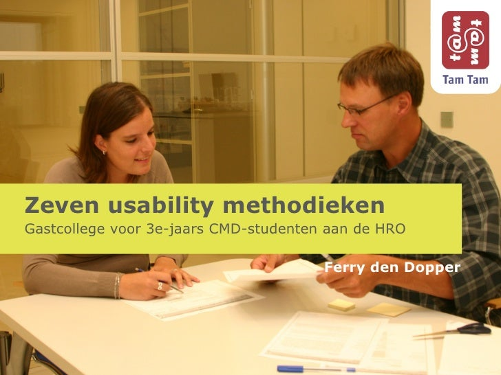 Zeven usability methodieken Gastcollege voor 3e-jaars CMD-studenten aan de HRO Ferry den Dopper