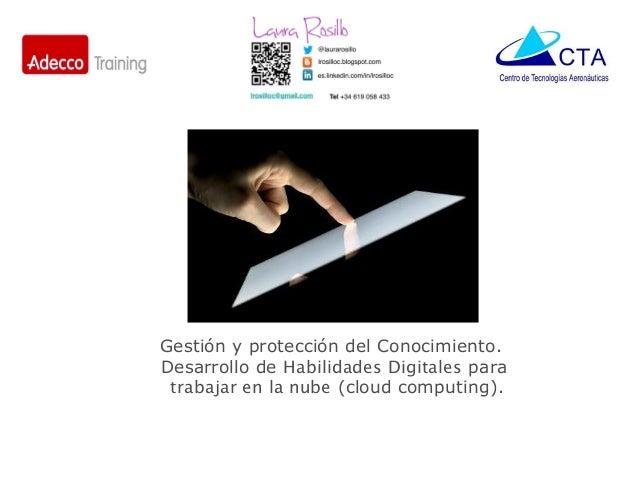 Gestión y protección del Conocimiento.  Desarrollo de Habilidades Digitales para  trabajar en la nube (cloud computing).