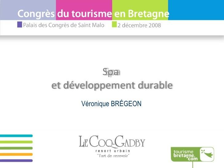 Véronique BRÉGEON Spa  et développement durable