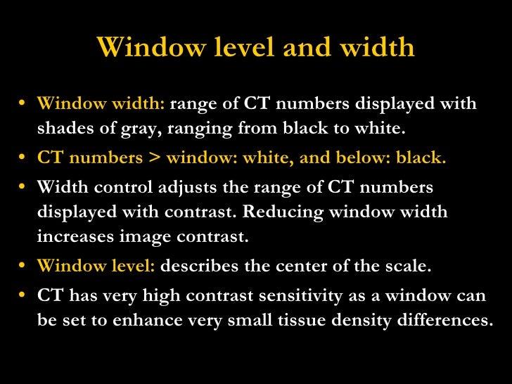 Ct basics for Window width