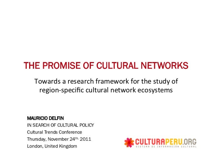 THE PROMISE OF CULTURAL NETWORKS   Towards a research framework for the study of     region-‐specific cu...