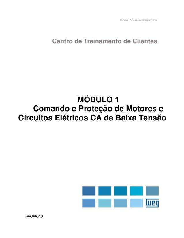 CTC_M1B_V1_T 1 MÓDULO 1 Comando e Proteção de Motores e Circuitos Elétricos CA de Baixa Tensão