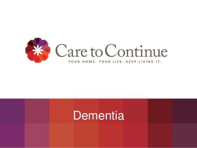 Care to Continue Presentation Dementia