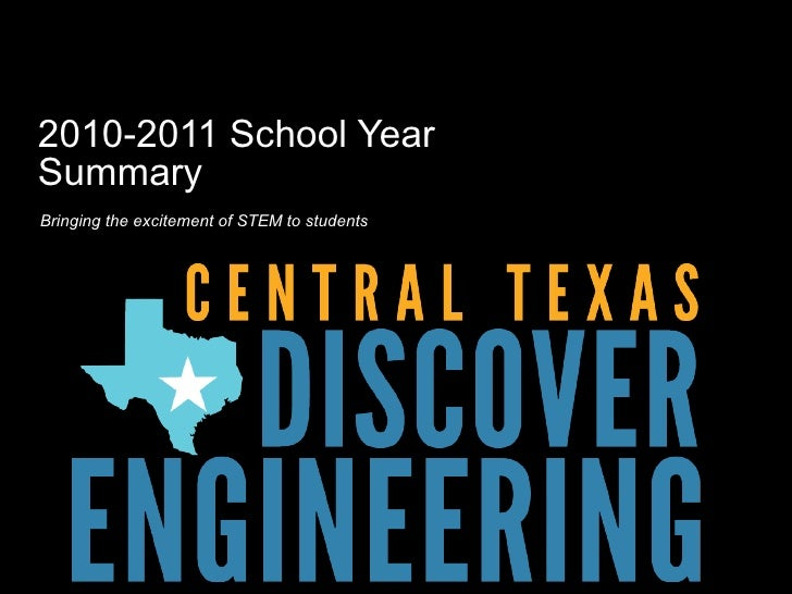 2010-2011 School Year Summary Bringing the excitement of STEM to students