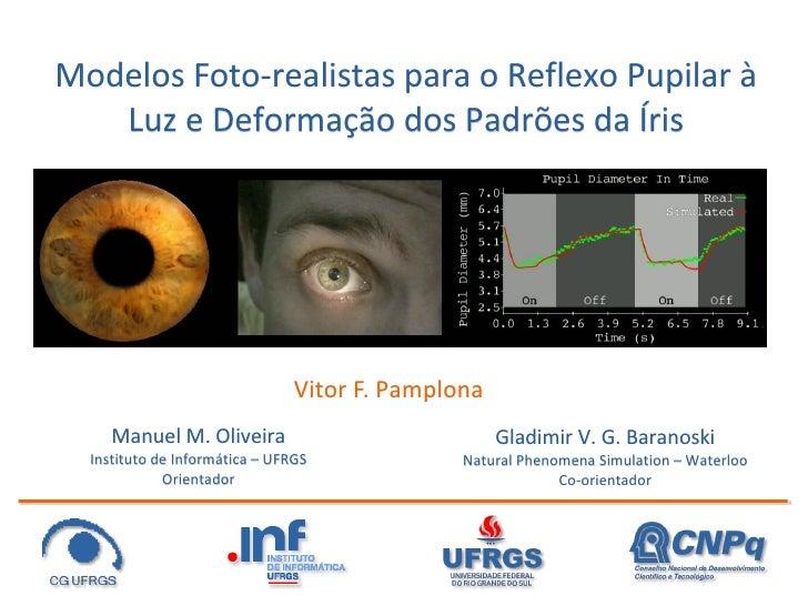 Modelos Foto-realistas para reflexo pupilar à luz e deformação dos padrões da íris