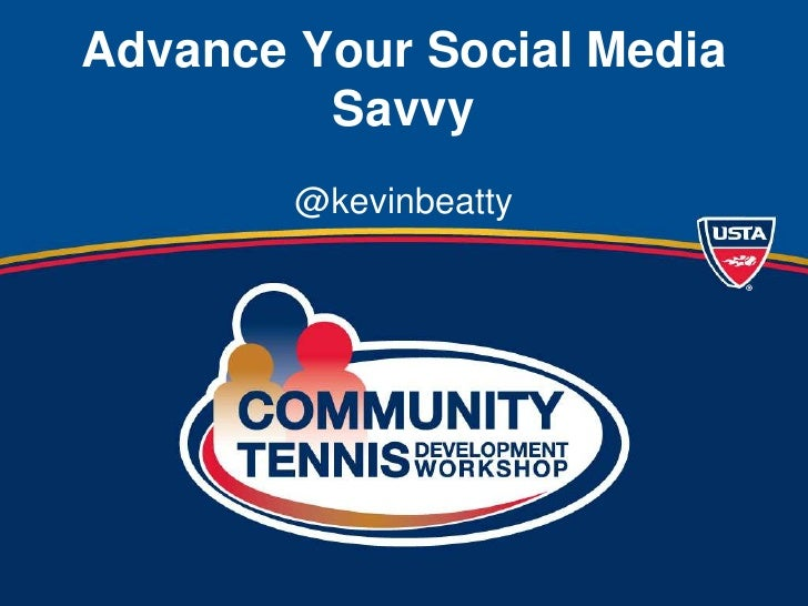 Advance Your Social Media Savvy<br />@kevinbeatty<br />