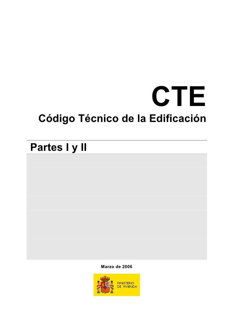 CTE  Código Técnico de la Edificación  Partes I y II                     Marzo de 2006