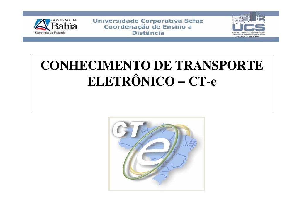 CONHECIMENTO DE TRANSPORTE      ELETRÔNICO – CT-e