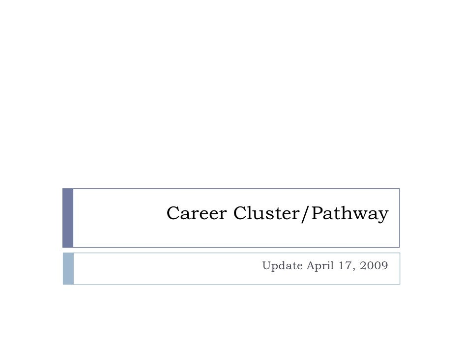 Career Cluster/Pathway           Update April 17, 2009