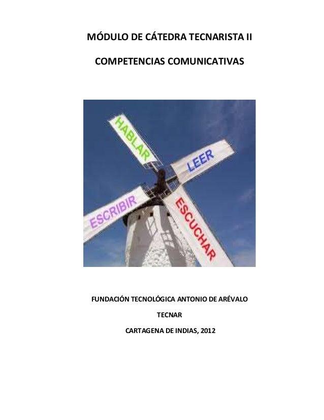 MÓDULO DE CÁTEDRA TECNARISTA II COMPETENCIAS COMUNICATIVAS FUNDACIÓN TECNOLÓGICA ANTONIO DE ARÉVALO TECNAR CARTAGENA DE IN...