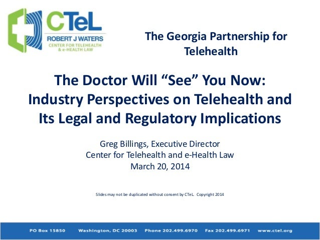 "The Georgia Partnership for Telehealth The Doctor Will ""See"" You Now: Industry Perspectives on Telehealth and Its Legal an..."