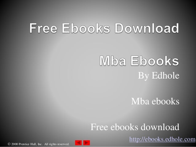  2000 Prentice Hall, Inc. All rights reserved. By Edhole Mba ebooks Free ebooks download http://ebooks.edhole.com