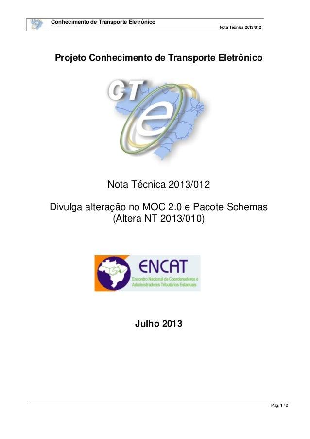 Conhecimento de Transporte Eletrônico Nota Técnica 2013/012 Pág. 1 / 2 Projeto Conhecimento de Transporte Eletrônico Nota ...
