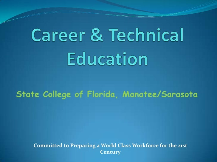 State College of Florida, Manatee/Sarasota    Committed to Preparing a World Class Workforce for the 21st                 ...
