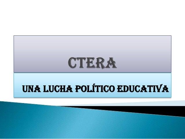 Una lucha político educativa